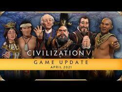 Civilization VI Game Update - April 2021