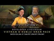 Civilization VI - Vietnam & Kublai Khan Pack - Developer Livestream - VOD (New Frontier Pass)