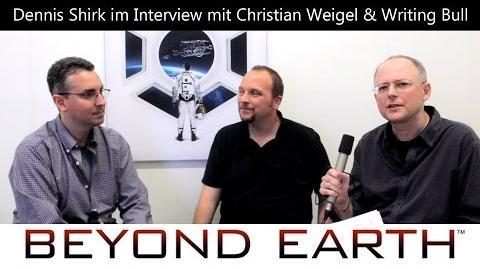 Interview Dennis Shirk Beyond Earth Deutsch + English