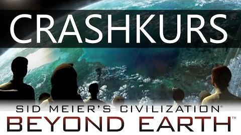 Crashkurs Beyond Earth Tutorial Deutsch