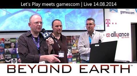 Let's Play meets gamescom 2014 Beyond Earth (Teil 1)
