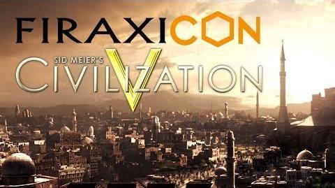 ZeroOne/Firaxicon 2015 - Civ V Retrospective: The Complete Edition