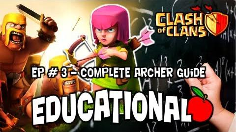 Clash of Clans Educational Series 3 - Complete Archer Guide