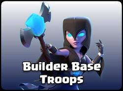 E12ArmyHeader Builder Base Troops.png