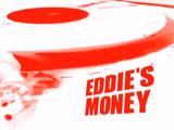 Eddie's Money