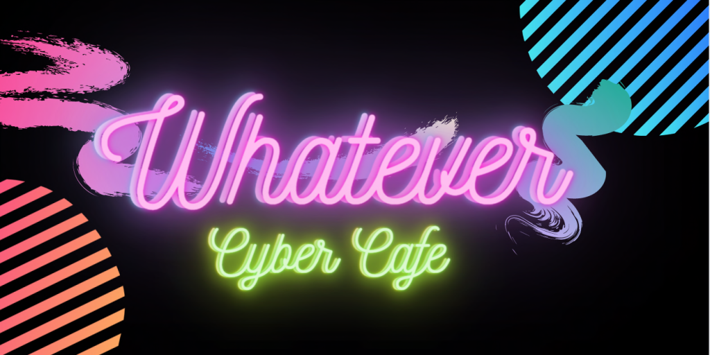 Whatever Cyber Cafe