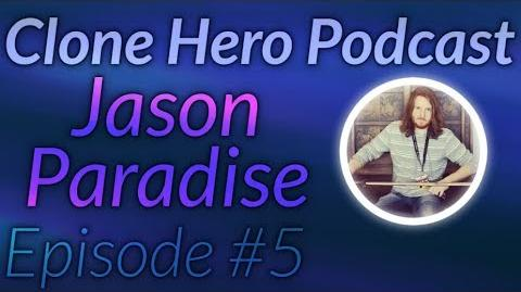 Clone Hero Podcast EP 5 JasonParadise