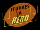 It Takes a Hero