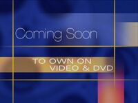 Coming Soon to Own on Video & DVD