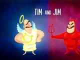 Tim and Jim
