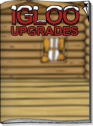 Igloo Upgrades Dec 18