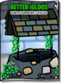 Better Igloos Mar 19