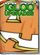 Igloo Upgrades Oct 17