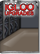Igloo Upgrades Jun 18