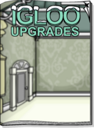 Igloo Upgrades Jan 19