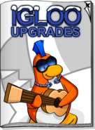 Igloo Upgrades May 20