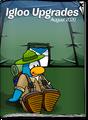 Igloo Upgrades Aug 20