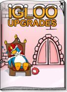 Igloo Upgrades Feb 17