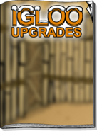 Igloo Upgrades Jul 17