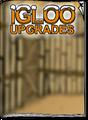 Igloo Upgrades Jul 17