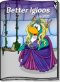 Better Igloos Jul 20