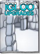 Igloo Upgrades Jan 18