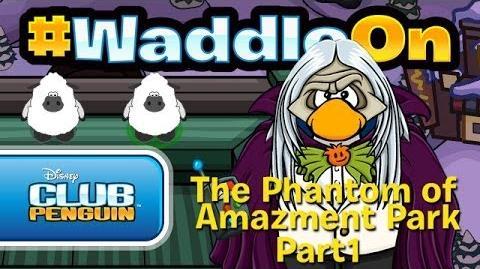 WaddleOn_The_Phantom_of_Amazement_Park_Part_1_-_Club_Penguin