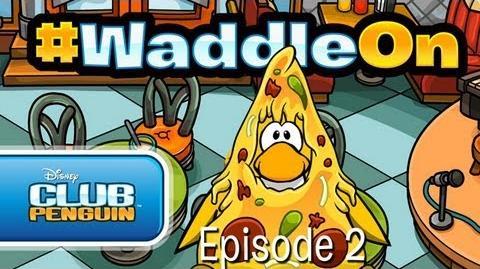 WaddleOn Episode 2