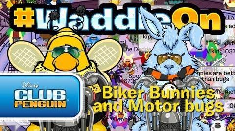 WaddleOn_Episode_27_Biker_Bunnies_&_Motor_Bugs_-_Club_Penguin