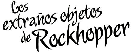 Los Extraños Objetos de Rockhopper