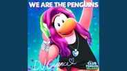 "We Are the Penguins (From ""Club Penguin Island"")"