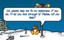 Please fix my telecope - The Missing Puffles.png