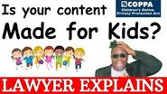 """FTC, COPPA & Youtube How to Evaluate if your content is """"Made for Kids?"""" Lawyer Explains"""