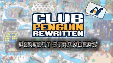 ♪ Club Penguin Rewritten - Perfect Strangers (2017-2018) ♪