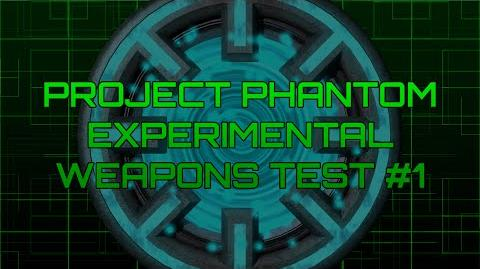 Project Phantom - Experimental Weapons Test 1