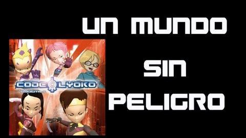 Code Lyoko - Un Mundo Sin Peligro Castellano Lyrics - HD