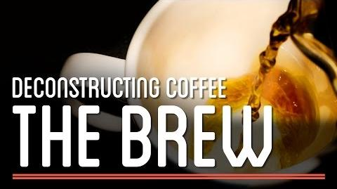 The Brew - Deconstructing Coffee How to Make Everything Coffee
