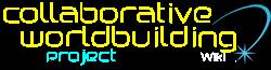 Collaborative Worldbuilding Project Wiki