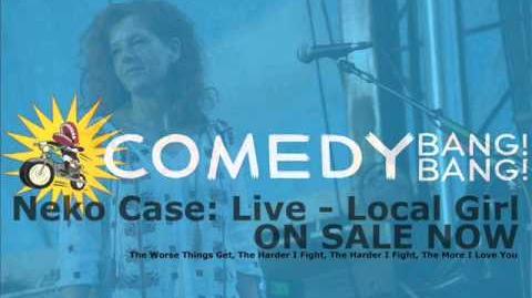 Neko Case - Local Girl - Live on Comedy Bang Bang!