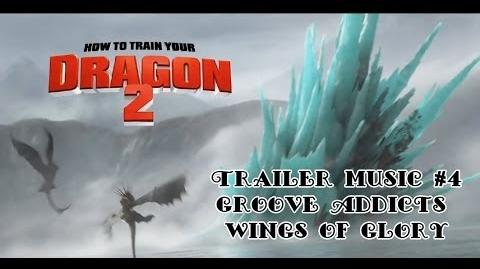 How to Train Your Dragon 2 - Trailer Music 4 (Groove Addicts ~ Wings of Glory)