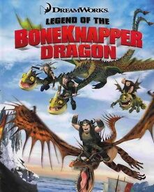 Legend of the Boneknapper Dragon.jpg