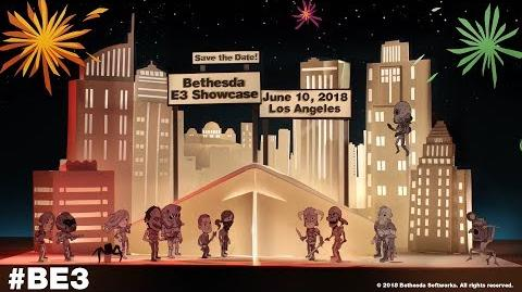 BE3 2018 Bethesda E3 Showcase - 6 10 at 6 30pm PT