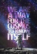 A way for the cosmos to know itself