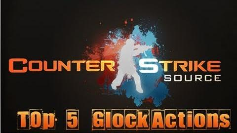 Counter-Strike Source Top 5 Glock Actions