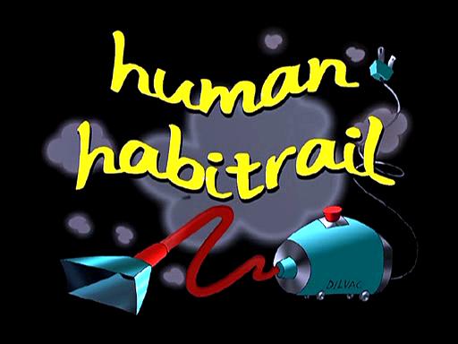 Human Habitrail
