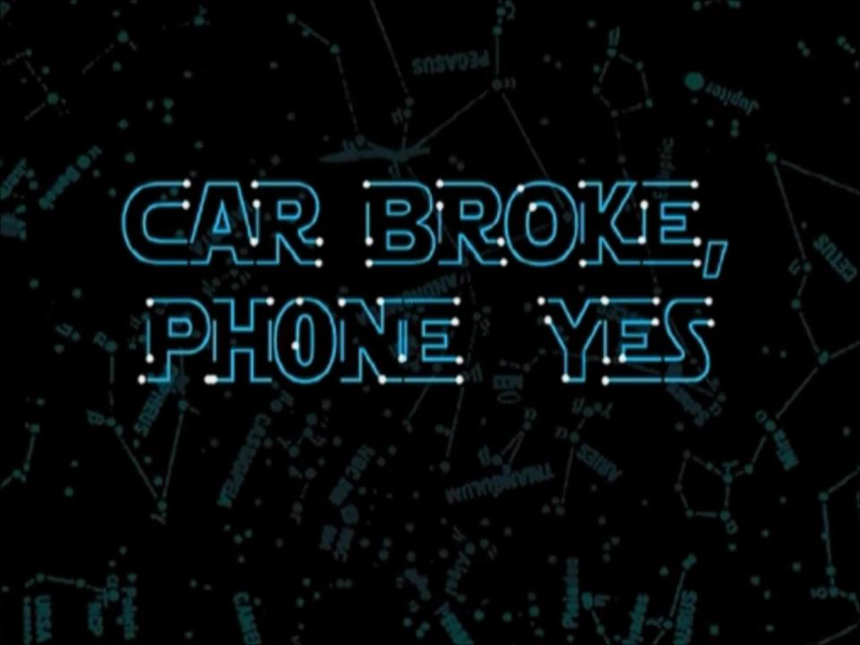 Car Broke, Phone Yes