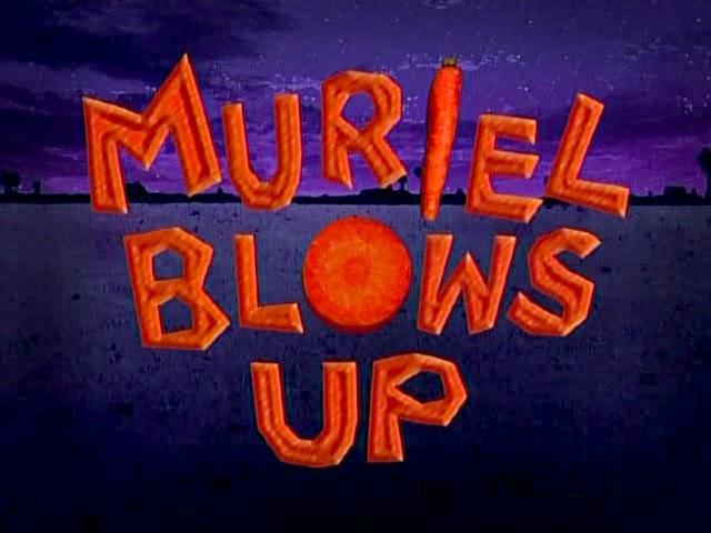 Muriel Blows Up