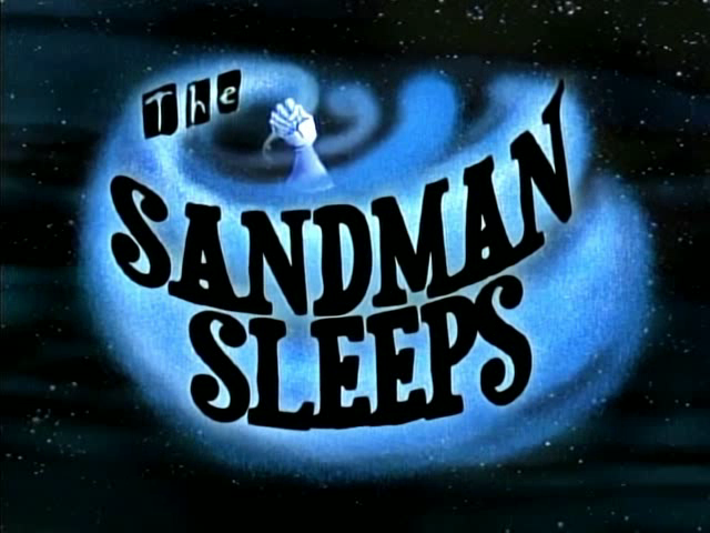 The Sandman Sleeps
