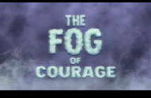 Titlecard - The Fog of Courage