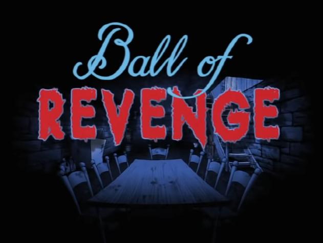 Ball of Revenge